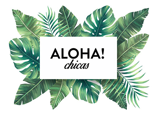 Aloha Chicas